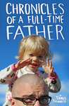 Chronicles of a Full-Time Father by James Ninness