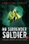 No Surrender Soldier by Christine Kohler