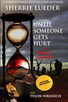 Until Someone Gets Hurt, The Multi-Layered Crime Spree and Murder by a Master Criminal Enterprise