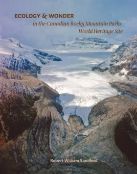 Ecology and Wonder in the Canadian Rocky Mountain Parks World Heritage Site