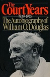 The Court Years, 1939-1975: The Autobiography of William O. Douglas