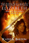 The Queen of All Magick Elizabeth (Aaron's Kiss, #14)