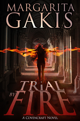 Trial by Fire by Margarita Gakis