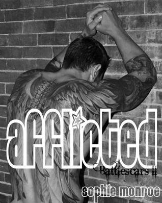 Free online download Afflicted (Battlescars #2) by Sophie Monroe PDF