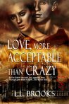 Love More Acceptable Than Crazy