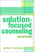 Mastering the Art of Solution-Focused Counseling by Jeffrey T. Guterman
