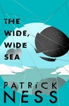 The Wide, Wide Sea (Chaos Walking, #2.5)