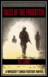 Tales of the Forgotten (Whiskey Tango Foxtrot, #2)