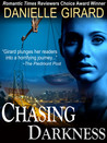 Chasing Darkness (a Taut Psychological Thriller)