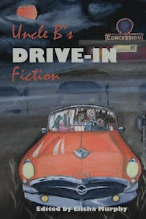 Uncle B's Drive-In Fiction by Elisha Murphy