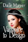 Vampire In Design (Family Blood Ties, #3)