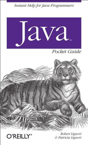 Java Pocket Guide by Robert Liguori