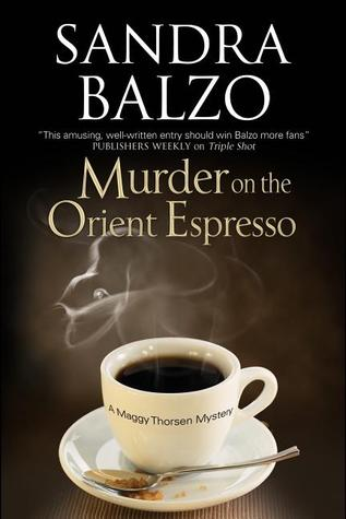 Murder on the Orient Espresso (Maggy Thorsen Mystery #8)