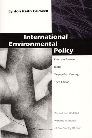 International Environmental Policy by Lynton Keith Caldwell