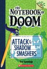 Attack of the Shadow Smashers (The Notebook of Doom, #3)