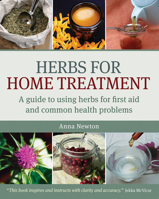 Herbs for Home Treatment by Anna Newton