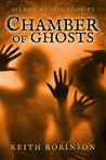 Chamber of Ghosts (Island of Fog, #6)