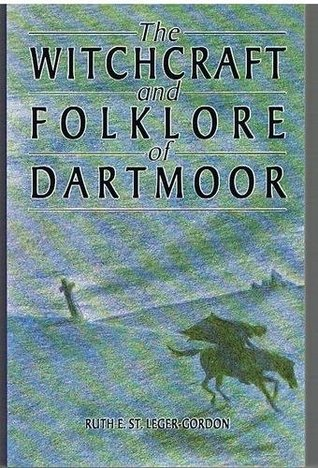 The Witchcraft and Folklore of Dartmoor