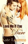 Love Me If You Dare (Safe Haven, #2)