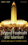 Beyond Feminism and Islamism by Doris Gray