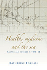 Health, Medicine, and the Sea: Australian Voyages, c.1815–60
