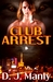 Club Arrest by D.J. Manly