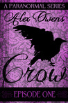 Crow: Episode One (Crow, #1)