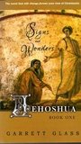 Jehoshua: Signs and Wonders
