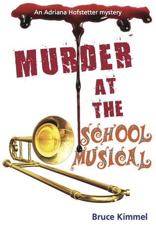 Murder at the School Musical by Bruce Kimmel