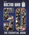 Doctor Who - The Essential Guide to 50 Years of Doctor Who