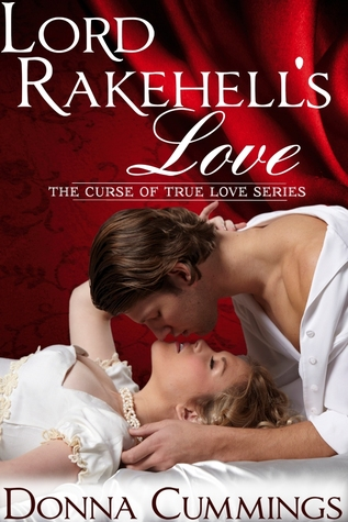 Free online download Lord Rakehell's Love (The Curse of True Love, #1) PDF by Donna Cummings