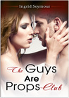 The Guys Are Props Club (G.A.P., #1)
