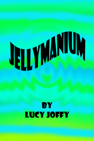 Jellymanium by Lucy Joffy