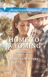 Home to Wyoming by Rebecca Winters
