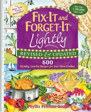 Fix-It and Forget-It Lightly Revised & Updated by Phyllis Pellman Good