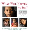 What Will Happen to Me: Every night, approximately three million children go to bed with a parent in prison or jail. Here are their thoughts and stories.