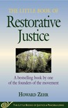 Little Book of Restorative Justice: A Bestselling Book By One Of The Founders Of The Movement