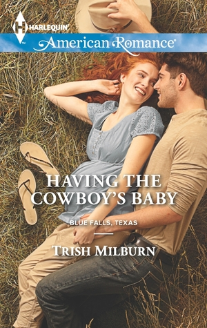 Having the Cowboy's Baby (Blue Falls, Texas, #2)