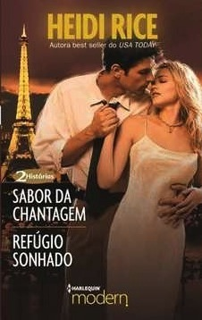 Sabor da Chantagem &amp; Refgio Sonhado by Heidi Rice