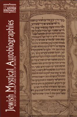 Jewish Mystical Autobiographies: Book of Visions and Book of Secrets