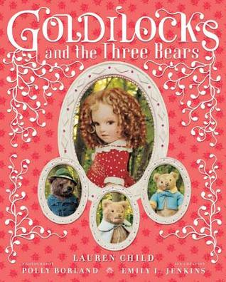 Free download Goldilocks and the Three Bears by Lauren Child, Polly Borland, Emily L. Jenkins MOBI