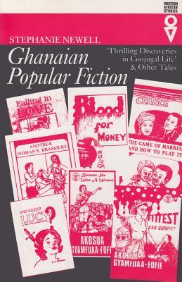 Ghanaian Popular Fiction: 'Thrilling Discoveries in Conjugal Life' & Other Tales