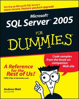 Microsoft SQL Server 2005 for Dummies