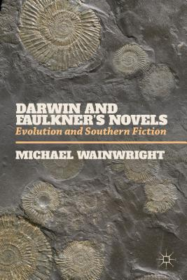Darwin and Faulkner's Novels: Evolution and Southern Fiction