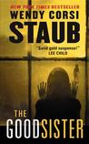 The Good Sister by Wendy Corsi Staub