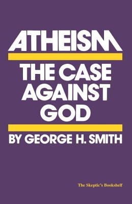 Atheism by George H. Smith