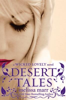 Desert Tales: A Wicked Lovely Companion Novel