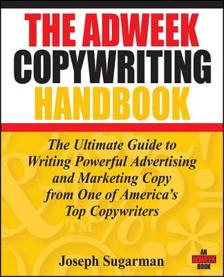 The Adweek Copywriting Handbook by Joseph Sugarman