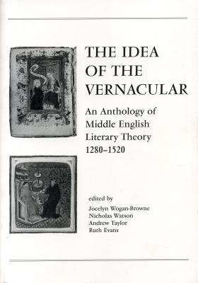 Idea of the Vernacular - Ppr. by Jocelyn Wogan-Browne