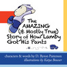 The Amazing (and Mostly True) Story of How Lamby Got His Pants: A Lamby Lambpants Adventure
